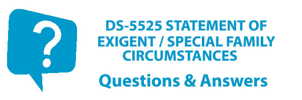 DS-5525: Statement of Exigent/Special family Circumstances
